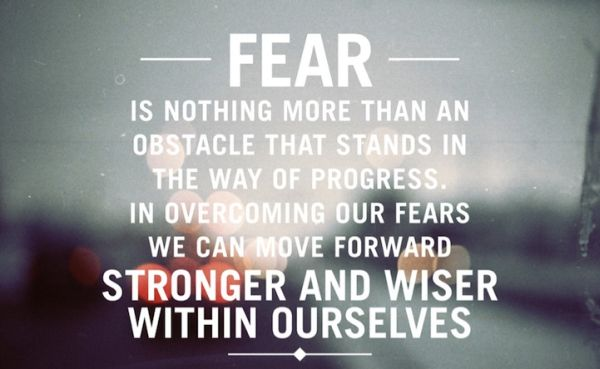 Quote-about-fear-Fear-is-nothing-more-than-an-obstacle1