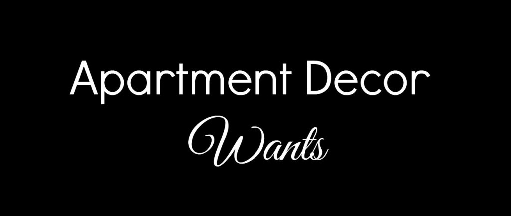 Apartment decor wants
